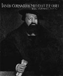Janus Cornarius (1500-1558) war der erste Dekan der Jenaer Medizinischen Fakultät